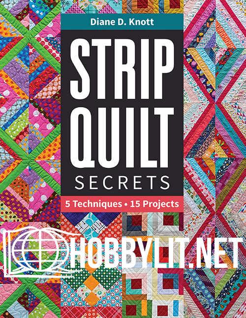 Strip Quilt Secrets : 5 Techniques, 15 Projects (EPUB)