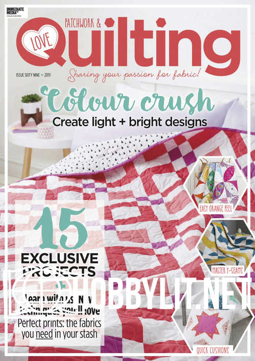 Love Patchwork & Quilting Issue 69, 2019