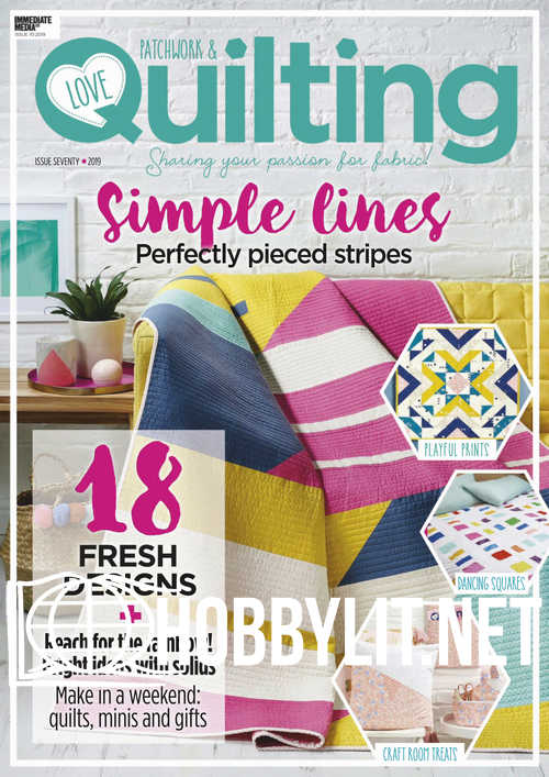 Love Patchwork & Quilting Issue 70 , 2019