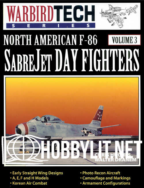 Warbird Tech Volume 3 : North American F-86 Sabre Jet Day Fighters