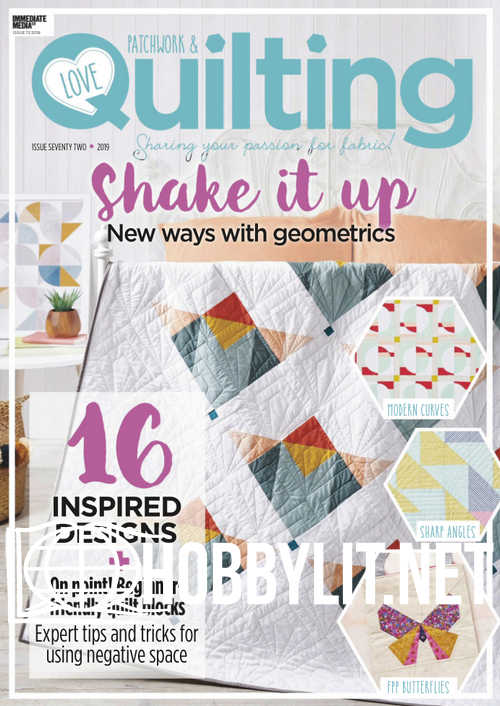 Love Patchwork & Quilting Issue 72