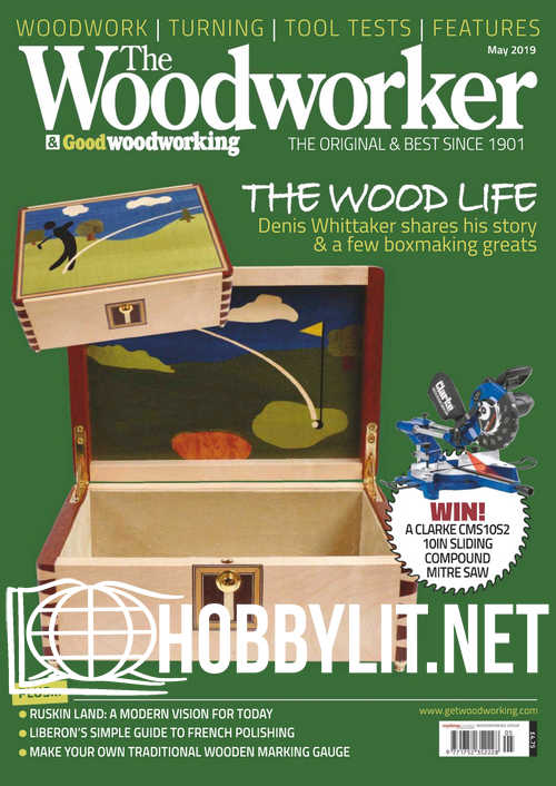 The Woodworker - May 2019