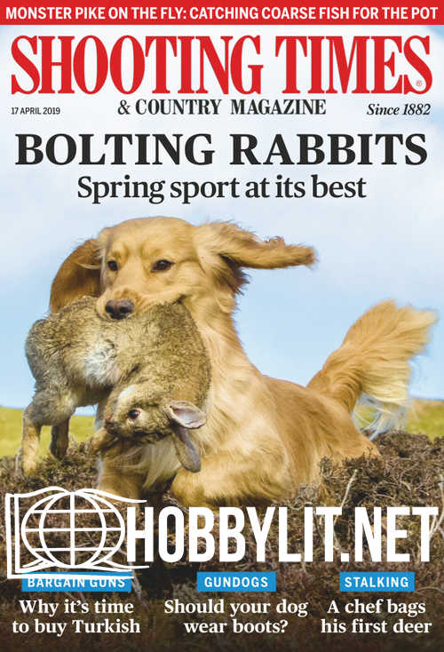 Shooting Times & Country - 17 April 2019