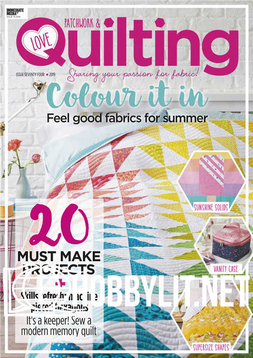 Love Patchwork & Quilting Issue 74