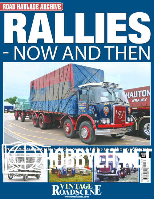 Road Haulage Archive Issue 25 - RALLIES-Now and Then