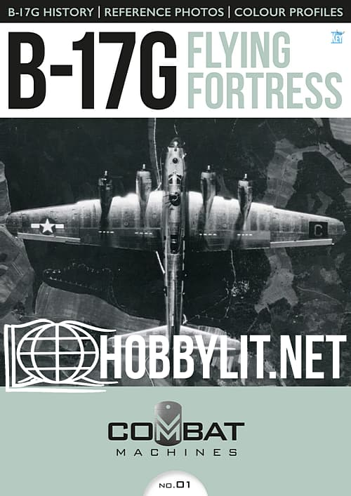 Combat Machines : B-17G Flying Fortress