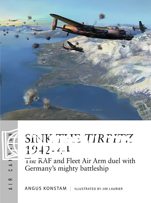 Air Campaign: Sink the Tirpitz 1942-44