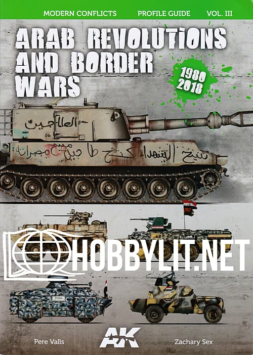 Modern Conflicts Profile Guide Volume III - Arab Revolutions and Border Wars 1980-2018