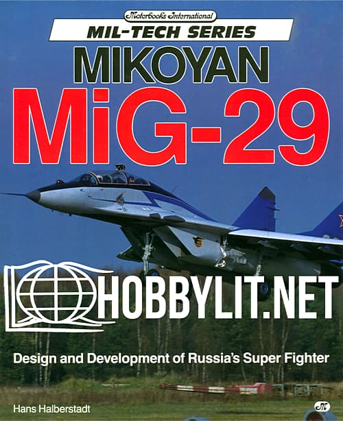Mikoyan MiG-29. Design and Development of Russia's Super Figter