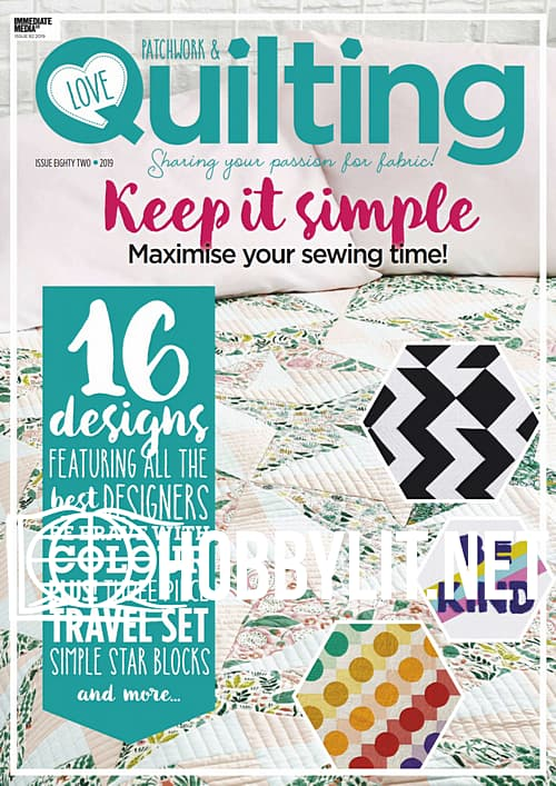 Love Patchwork & Quilting Issue 82, 2019