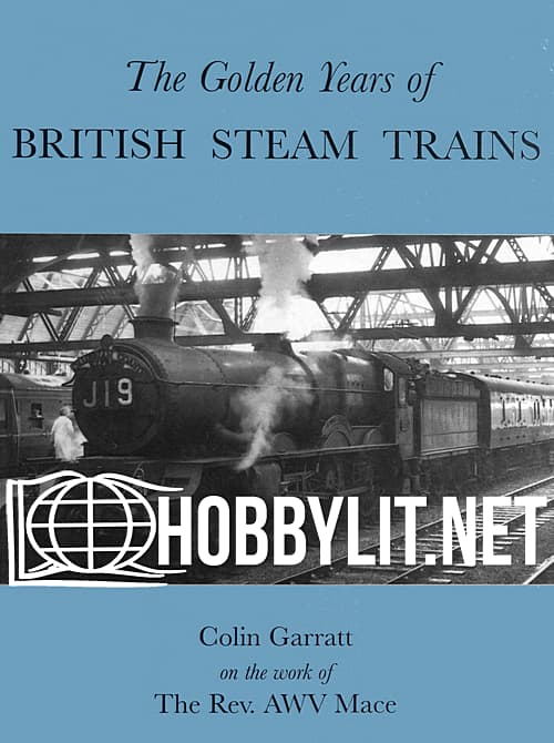 The Golden Years of British Steam Trains