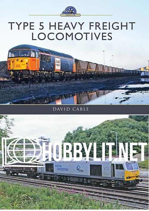 Modern Traction Profiles - TYPE 5 Heavy Freight Locomotives