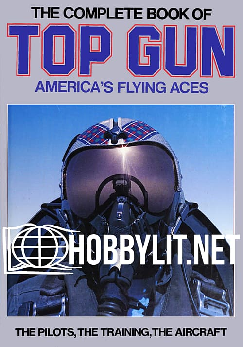 The Complete Book of Top Gun. America's Flying Aces