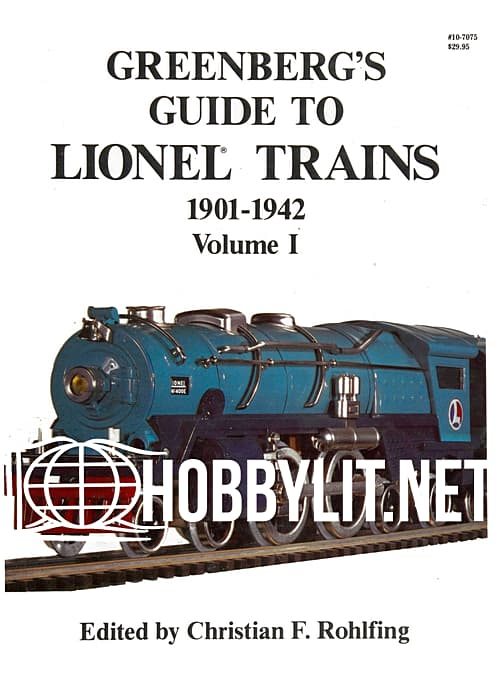 Greeenberg's Guide to Lionel Trains: 1901-1942 Volume I