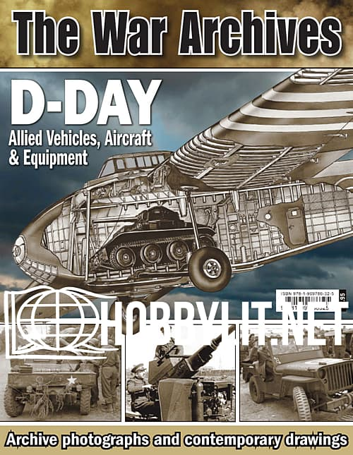 The War Archives - D-Day: Allied Vehicles, Aircraft & Equipment