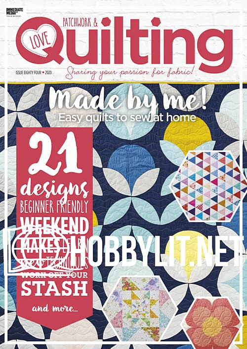 Love Patchwork & Quilting Issue 84