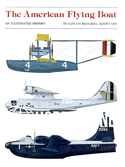 The American Flying Boat.An Illustrated History