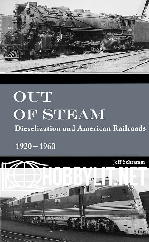 Out of Steam.Dieselization and American Railroads 1920-1960