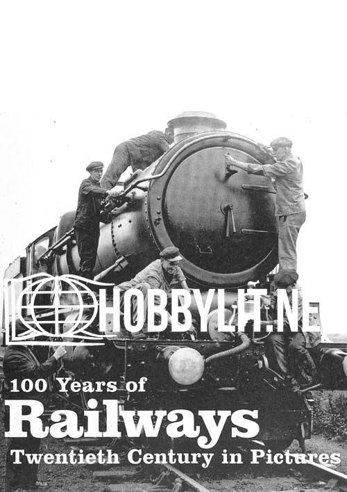100 Years of Railways.Twentieth Century in Pictures
