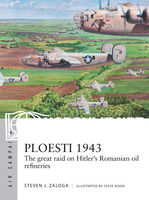 Ploesti 1943: The great raid on Hitler's Romanian oil refineries