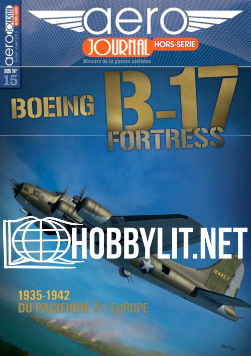 Aérojournal Hors-Serie 015 :Boeing B-17 Fortress