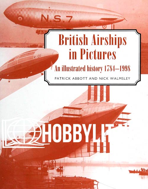 British Airships in Pictures: An illustrated history
