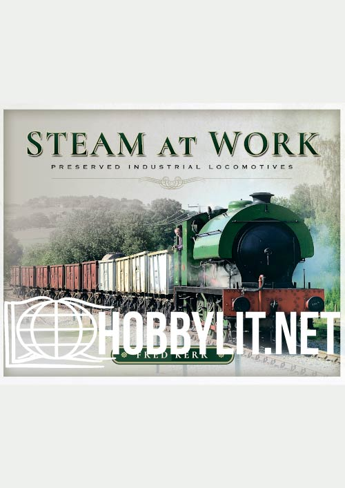Steam at Work: Preserved Industrial Locomotives