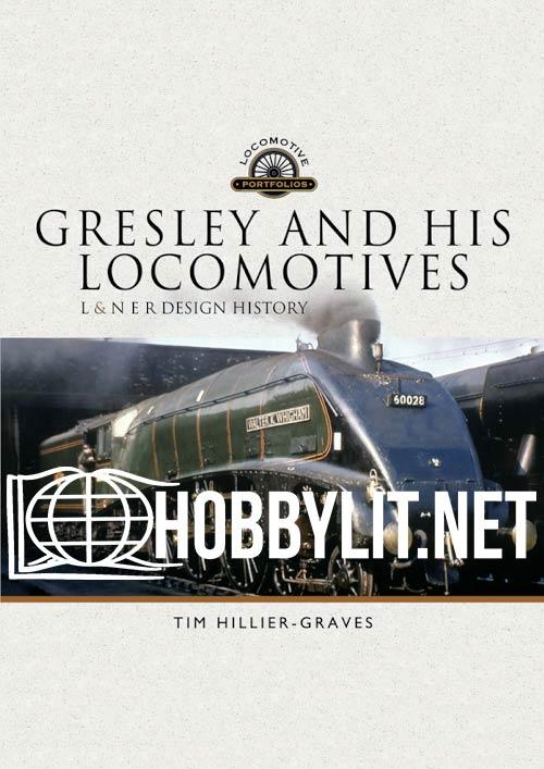 Locomotive Portfolios: Gresley and His Locomotives