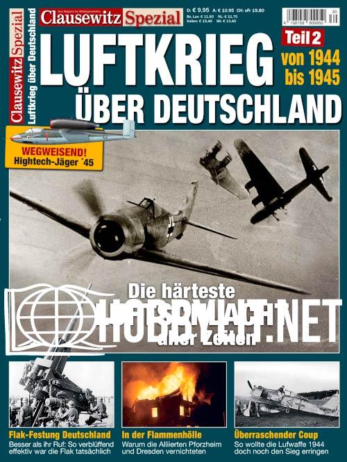 Clausewitz Spezial - Luftkrieg 1939-1943 uber Deutschland Teil 2: 1944-1945