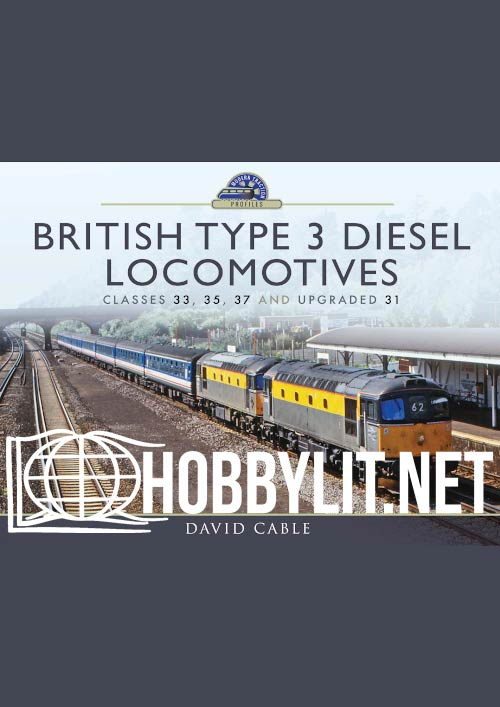 Modern Traction Profiles: British Type 3 Diesel Locomotives