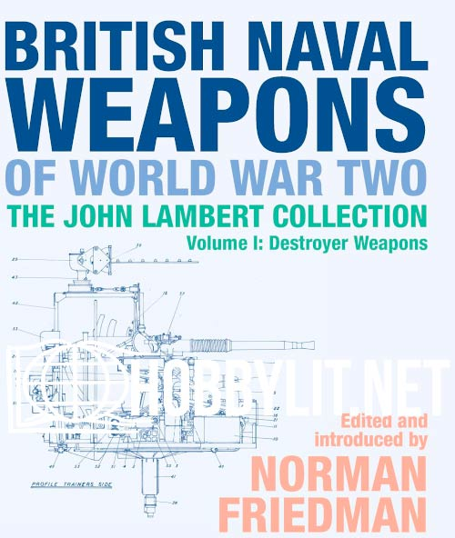 British Naval Weapons of World War Two Vol.1