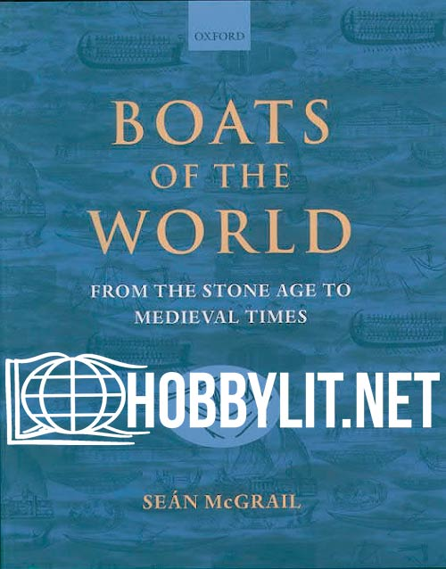 Boats of the World: From the Stone Age to Medieval Times