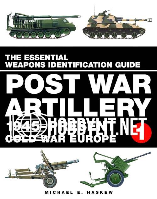 Post War Artillery 145-Present Cold War Europe Vol.1