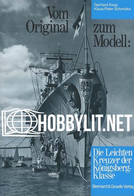 Vom Original zum Modell: Die Leichten Kreuzer der Konigsberg Klasse