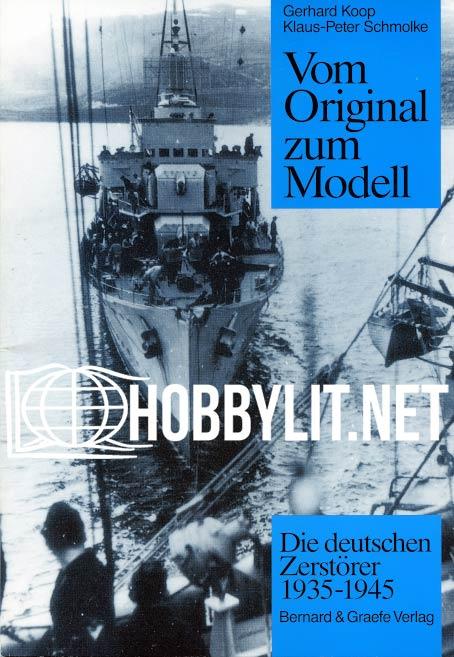 Vom Original zum Modell - Die deutschen Zerstorer 1935-1945