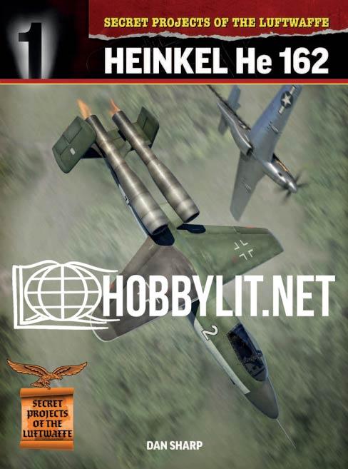 Secret Projects of the Luftwaffe: Heinkel He 162