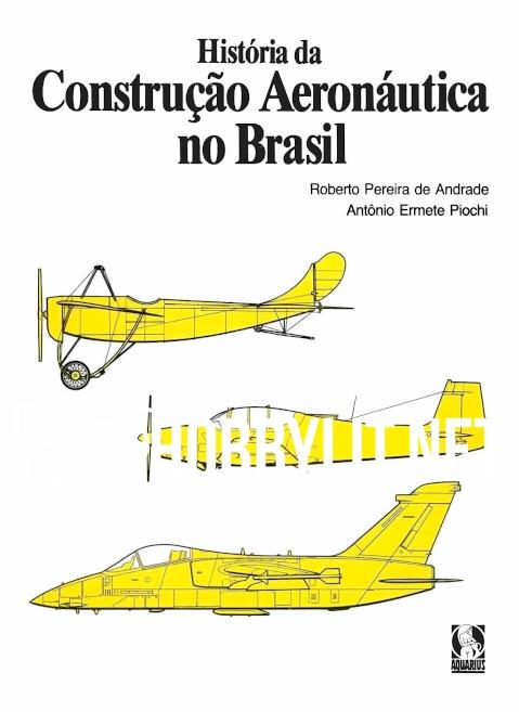 Historia da Construcao Aeronautica no Brasil
