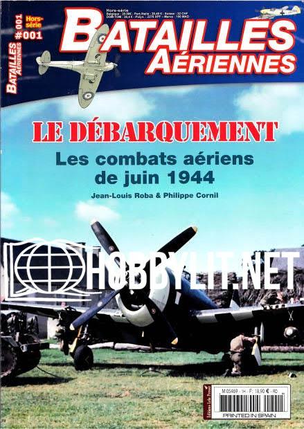 Batailles Aeriennes Hors-Serie Le Debarquement.Les Combats Aeriens de Juin 1944 (No.01)