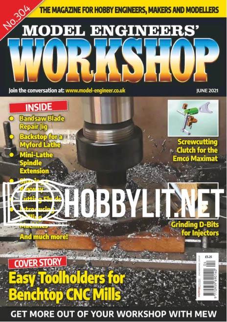 Model Engineer's Workshop - June 2021 (Iss.304)