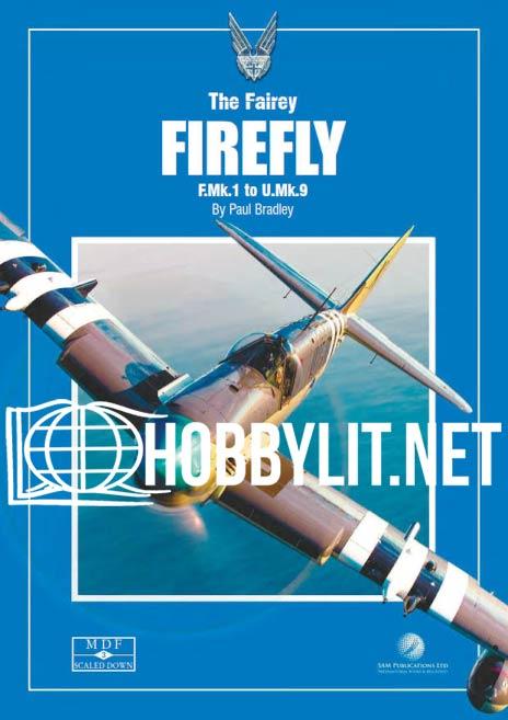 Modellers Datafile Scaled Down: The Fairey FIREFLY F.Mk.1 to U.Mk.9