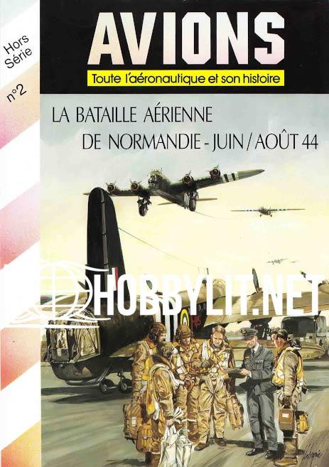 Avions Hors Serie No.2 - La Bataille Aerienne de Normandie-Juin/Aout 44