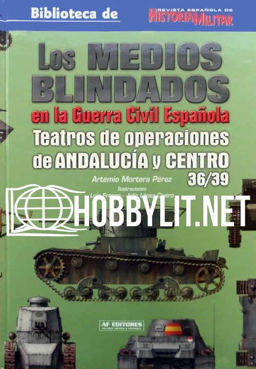 Los Medoios Blindados en la Guerra Civil Espanola.Teatros de Operaciones de Andalucia y Centro 36/39 bhIsMl